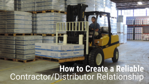 How to Create a Reliable Contractor/Distributor Relationship