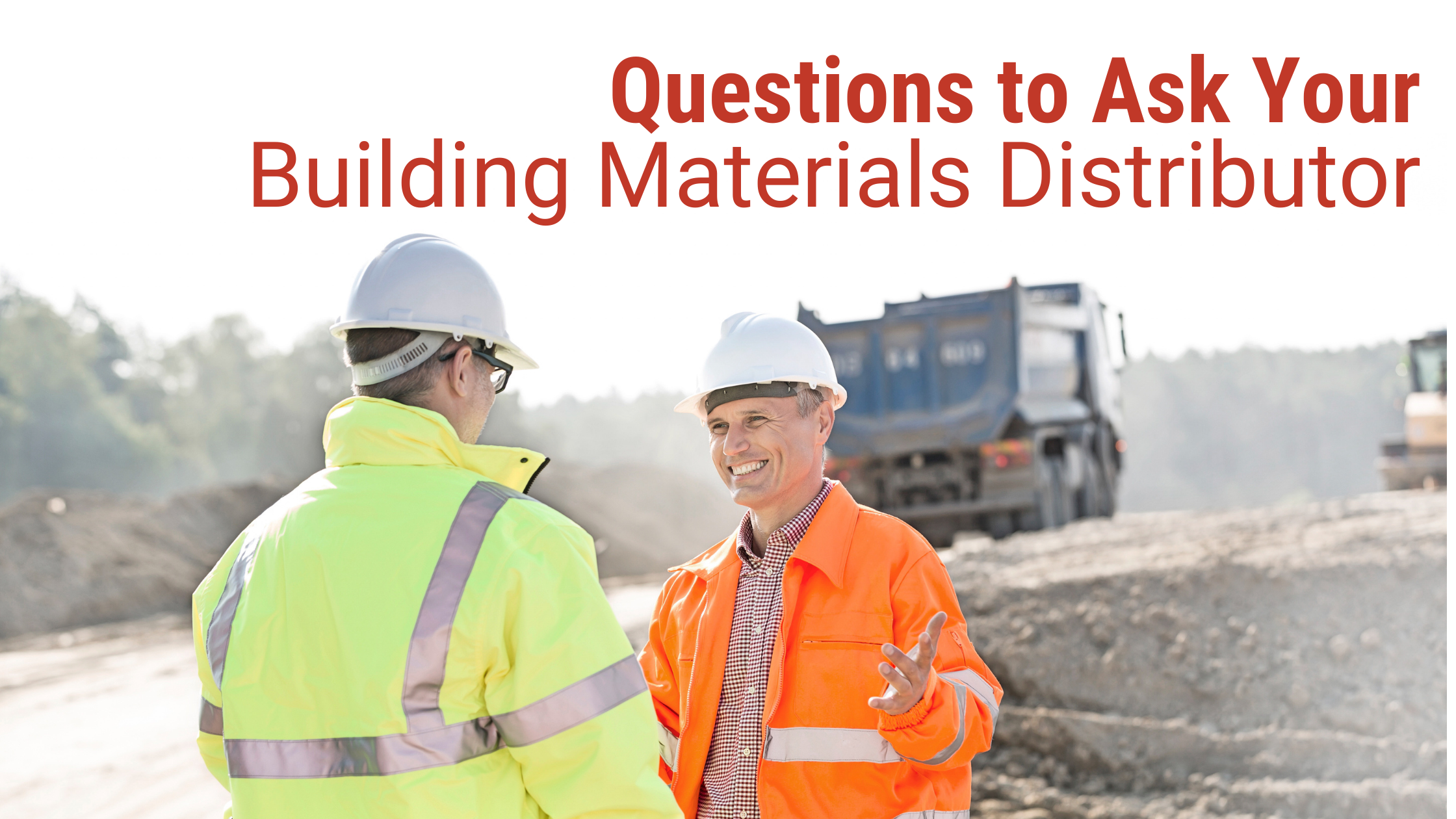 Questions to Ask Your Building Materials Distributor