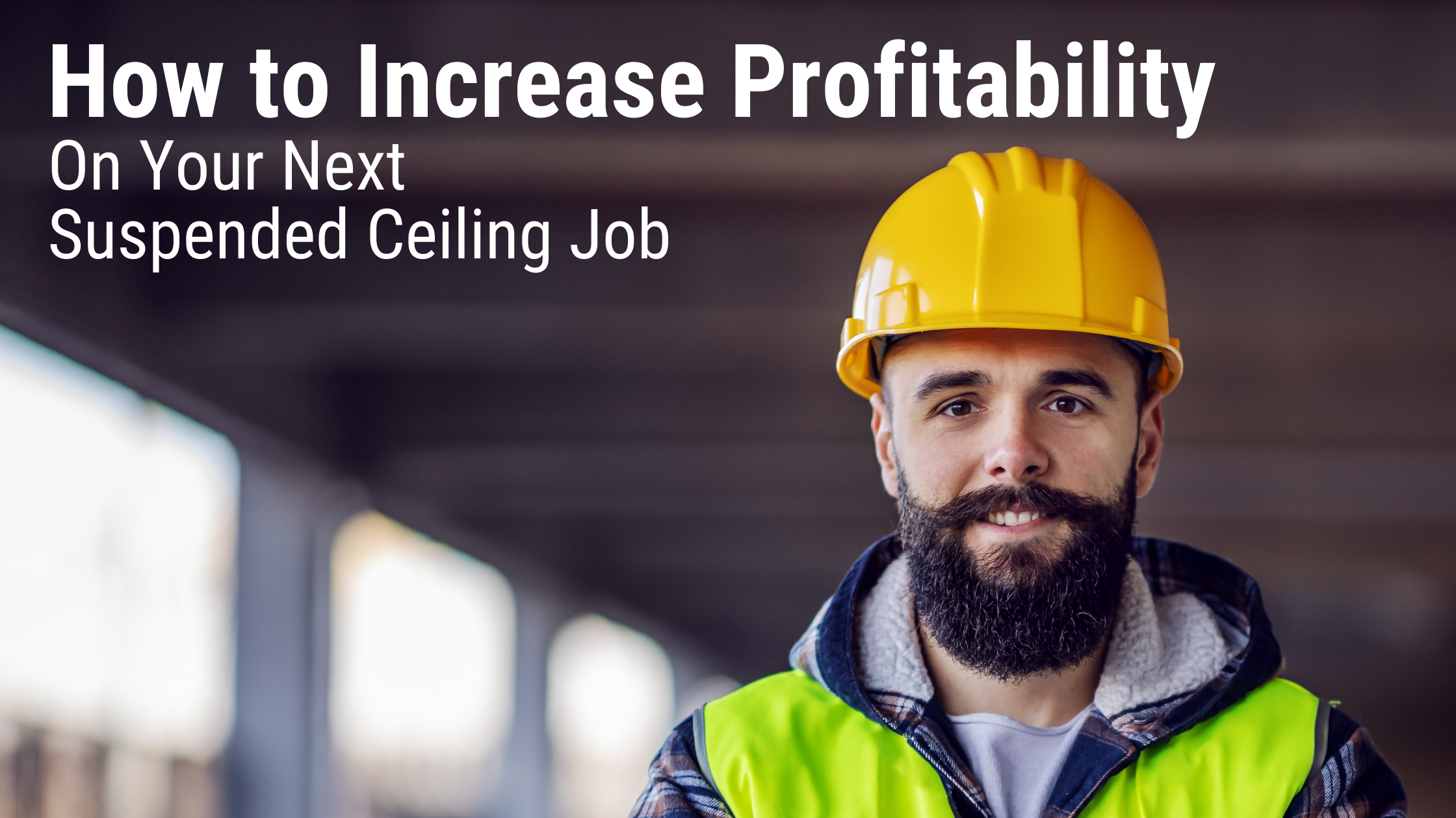 How to Increase Profitability on Your Next Suspended Ceiling Grid System Job