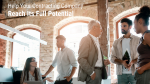 How Builders and Contractors Can Lead Their Companies to Reach Full Potential