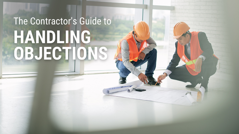 The Contractor's Guide to Handling Objections